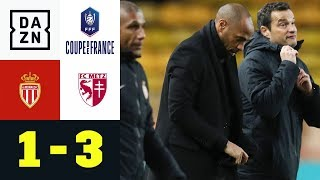 Thierry Henry und Co. scheitern an Zweitligist: Monaco - Metz 1:3 | Coupe de France | DAZN Highlight