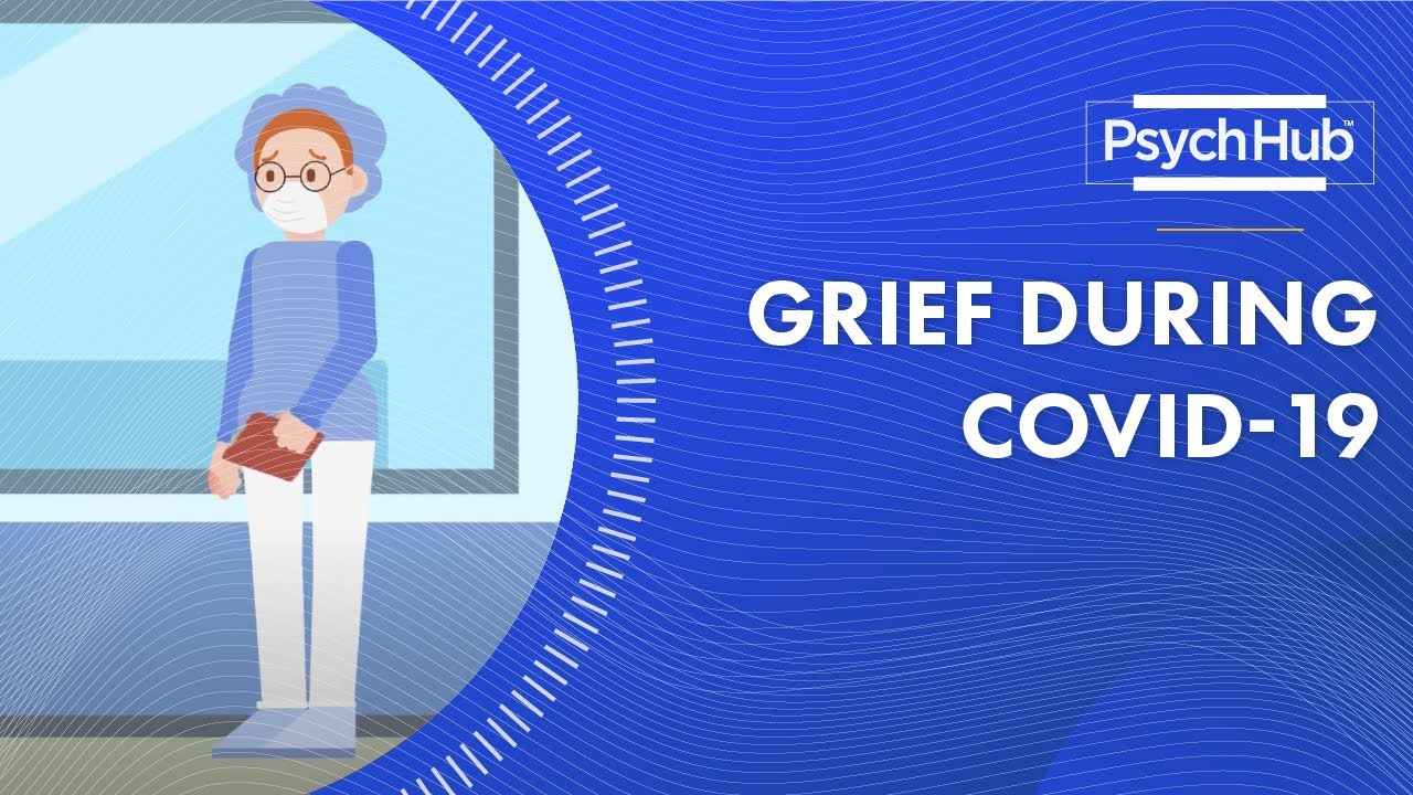 Grief During COVID-19 (Video)