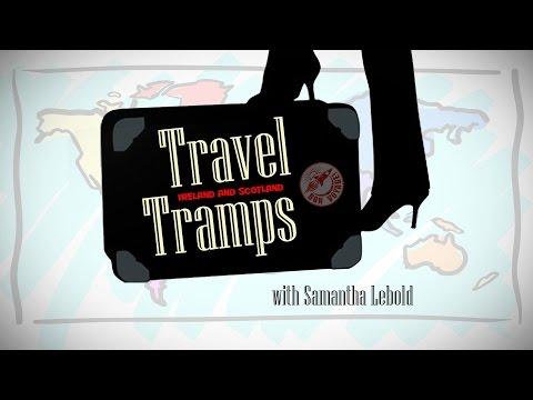 Travel Tramps - Ireland and Scotland