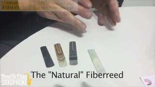 Fiberreed Saxophone Reeds Explained by Tom Wanne