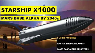 Download SpaceX Starship Updates - 1000 Starships & MARS BASE ALPHA by 2040s I Raptor Progress Mp3 and Videos