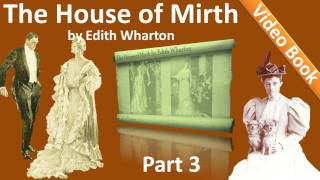 Part 3 - The House of Mirth Audiobook by Edith Wharton (Book 1 - Chs 11-15)