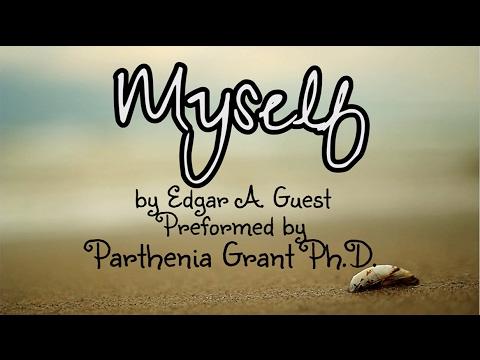 Myself By Edgar A. Guest, Preformed By Parthenia Grant Ph.D.