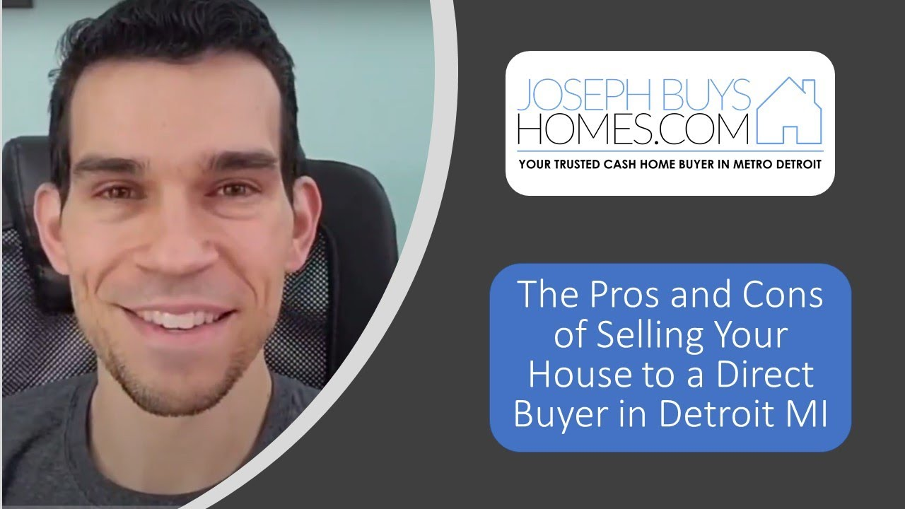 Pros and Cons of Selling a House to a Direct Buyer in Detroit MI | CALL 586.991.3237 | We Buy Houses