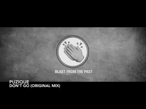 PUZIQUe - Don't Go (Original Mix)