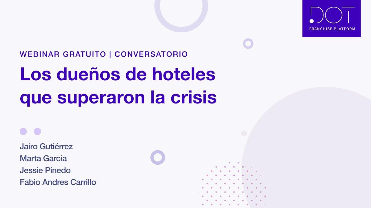 Webinar:  Los dueños de hoteles que superaron la crisis