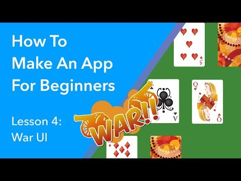 How to Make an App for Beginners - Lesson 4 (War UI)