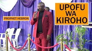 PROPHET HEBRON - UPOFU WA KIROHO || OKOKA SASA YESU ANARUDI
