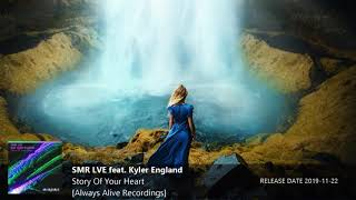 ♫ Vocal Trance l SMR LVE feat Kyler England - Story Of My Heart [Alway