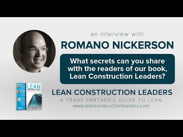 What secrets can you share with the readers of our book, Lean Construction Leaders?