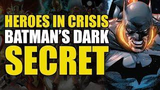 Batman's Dark Secret! (Heroes In Crisis Part 2)