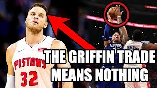 Why The Blake Griffin Trade To the Pistons Changes NOTHING In The NBA