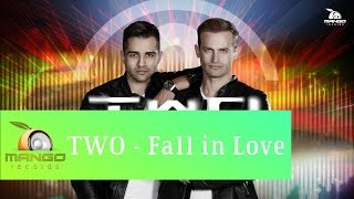Repeat youtube video TWO - Fall In Love ( Official Single )