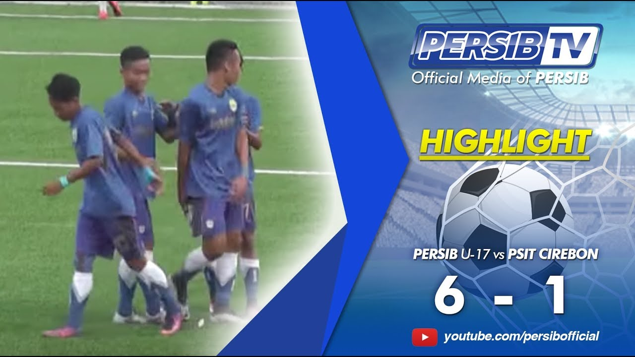 Video: Highlights PERSIB U-17 6-1 PSIT CIREBON 10