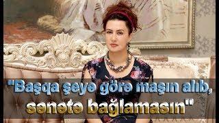 """Gövhər Həsənzadə:""""Başqa şeyə görə maşın alıb, sənətə bağlamasın"""""""