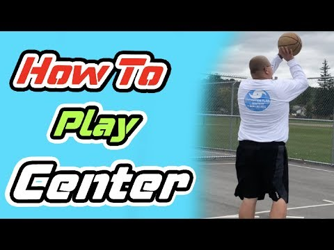 How To Play Center in Basketball