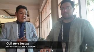 Entrevista a Guillermo Loayza - Productos Setmix