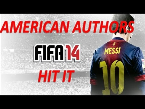 FIFA 14 Soundtrack - Hit it - American Authors @eman_fm