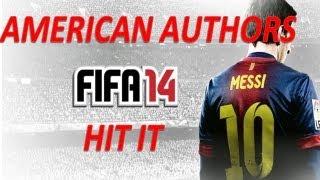 Fifa 14 Soundtrack - Hit It - American Authors @eman_fm