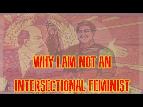 Why I am Not an Intersectional Feminist