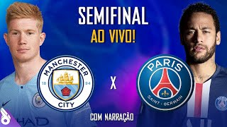 MANCHESTER CITY X PSG - AO VIVO (NARRAÇÃO) CHAMPIONS LEAGUE
