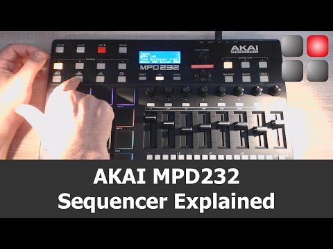 AKAI MPD 232 Sequencer Explained