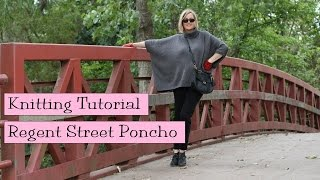 Knitting Tutorial - Regent Street Poncho