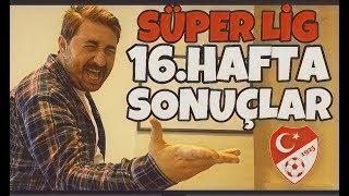 Süper Lig 16.Hafta Sonuçları - Arif Sevimli