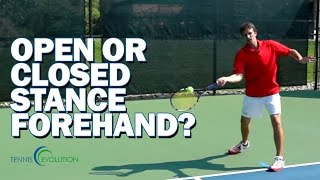 Open Stance vs. Closed Stance Tennis Forehand