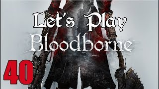 Bloodborne - Let's Play Part 40: Into Great Isz