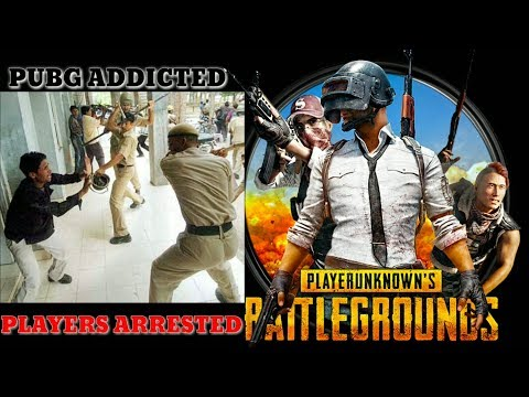 Pubg Addicted Players Now Arrested By Police
