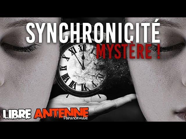 SYNCHRONICITÉ Mystère ! Libre Antenne Paranormale