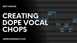 Creating Dope Vocal Chops