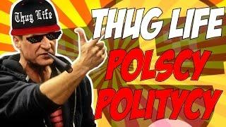 Thug Life - Polscy Politycy [Paweł Kukiz, Przemysław Wipler, Janusz-Korwin-Mikke i Inni]