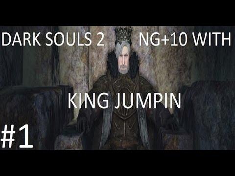 Dark Souls 2: NG+10 with King Jumpin Part 1 (First 2 Bosses)