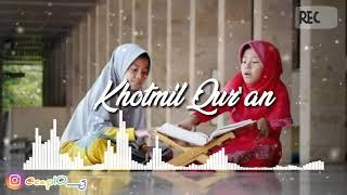 Lagu Islami - Khotmil Qur'an