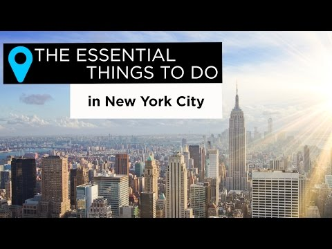 The Essential Things to Do in New York City