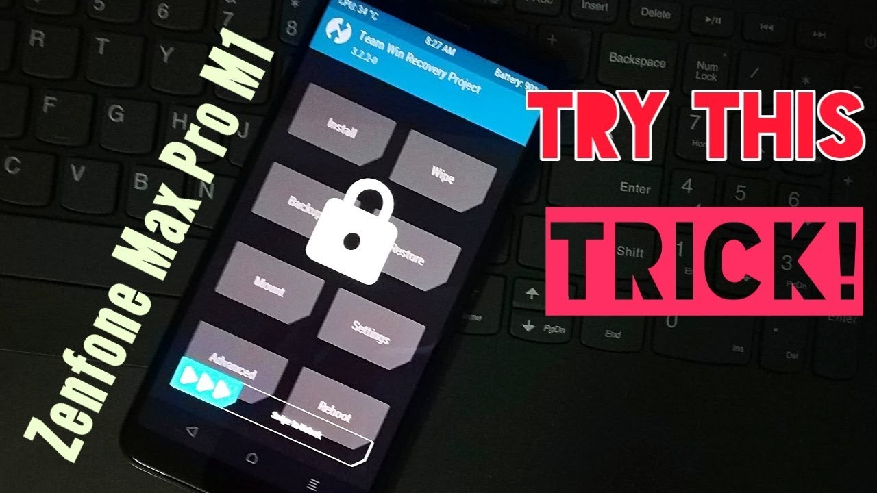[Solved] Asus Zenfone Max Pro M1  Unable to boot into TWRP recovery? Try  this simple trick
