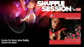 David Vendetta Love To Love You Baby Radio Edit ShuffleSession