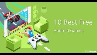 Top 10 best android games of 2018