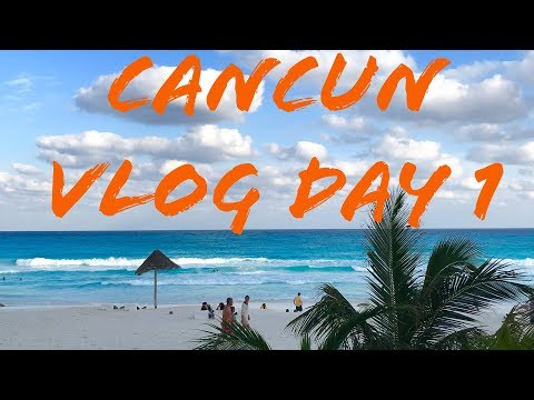 CANCUN, MEXICO - DAY 1 VLOG - AIRPORT, CUSTOMS, HOTEL!