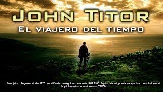 John Titor: El viajero del tiempo que estuvo en internet (ESPECIAL DE 100.000)
