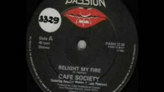 CAFE SOCIETY - Relight My Fire (1984)