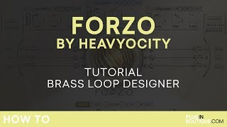 Forzo by Heavyocity | Brass Loop Designer Tutorial Review of Main Features