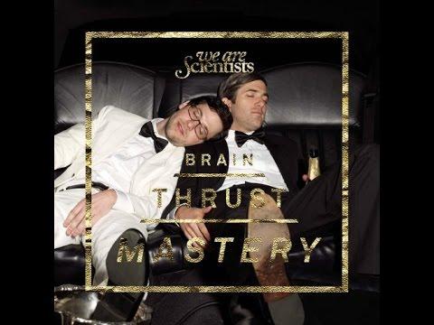 We Are Scientists - Brain Thrust Mastery (Full Album)