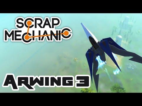 Let's Pilot That Arwing!  - Let's Play Scrap Mechanic - Part 309