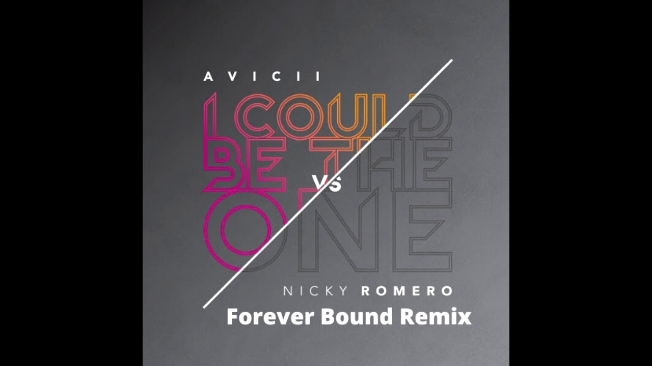 Avicii vs Nicky Romero - I Could Be The One (Forever Bound Remix)