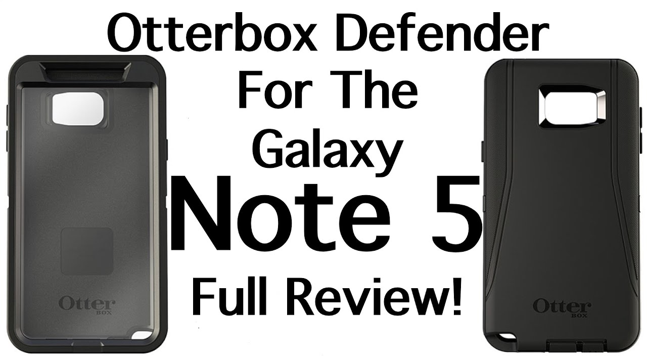 Otterbox Defender Series Case For The Samsung Galaxy Note 5 Full Review You