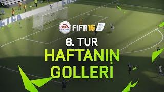 FIFA 16 – Haftanın En İyi Golleri - 8. Tur
