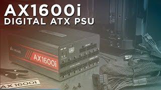 CORSAIR AX1600i Digital ATX Power Supply - The World's Best PSU Gets Better